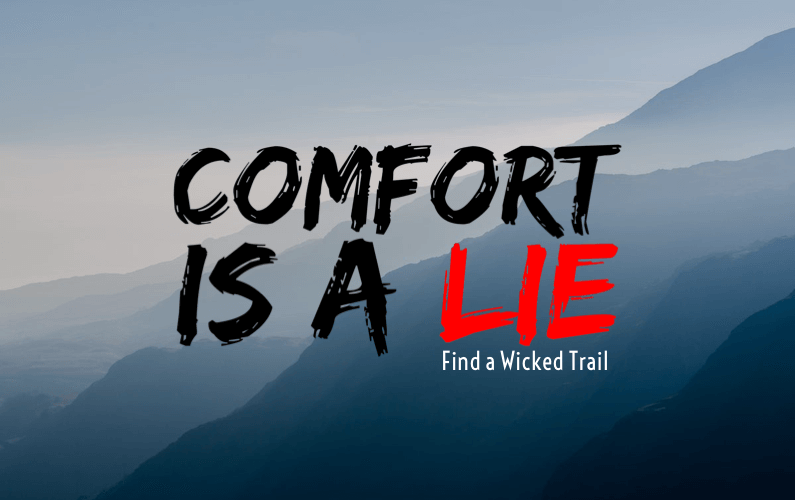 Comfort Is A Lie is the subject of this ultra marathon blog post