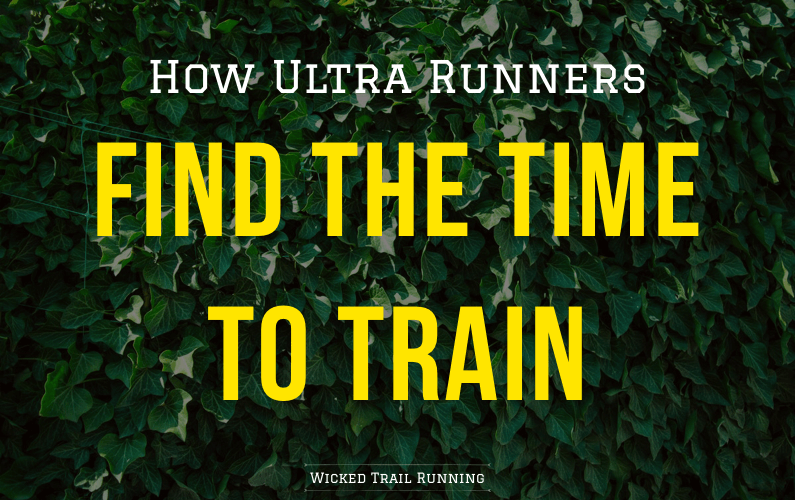 How Ultra Marathon Runners Find Time to Train