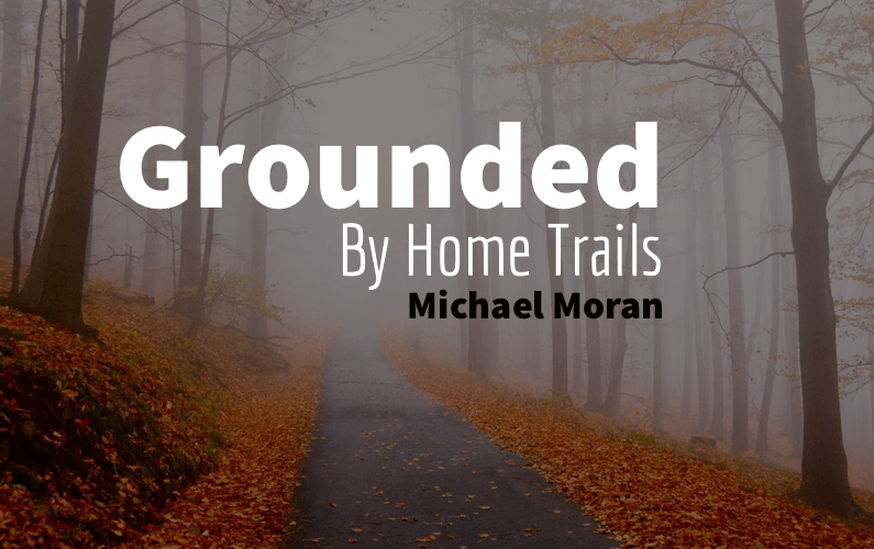 Ultra Marathon Blog   Grounded By Home Trails