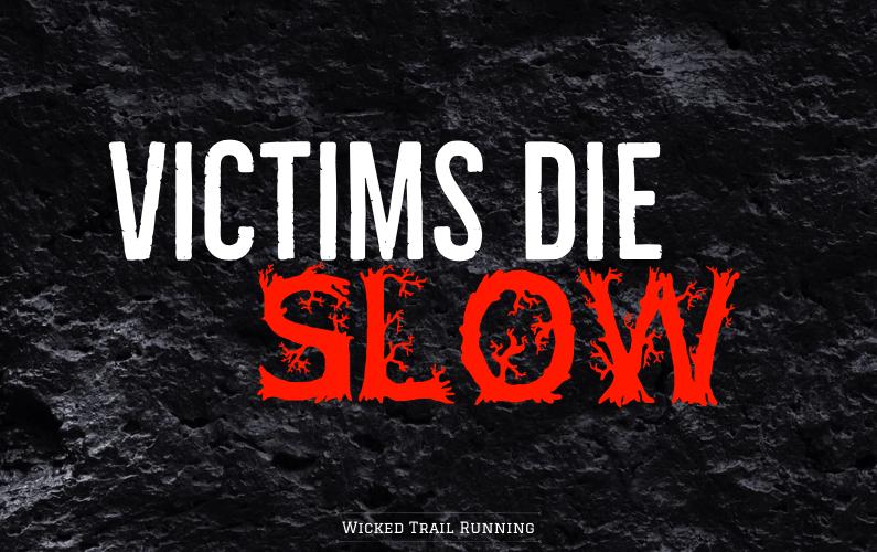 Victims Die Slow