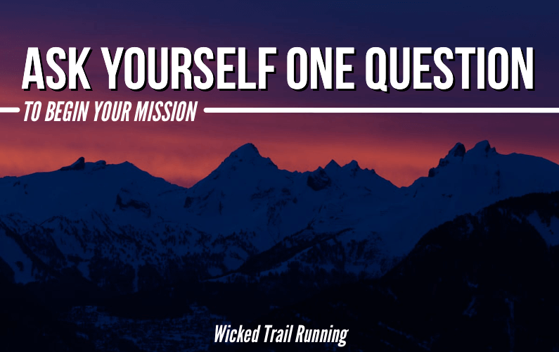 Ultrarunners should ask themselves one question