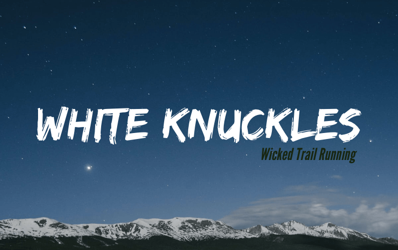 White Knuckles by Wicked Trail Running